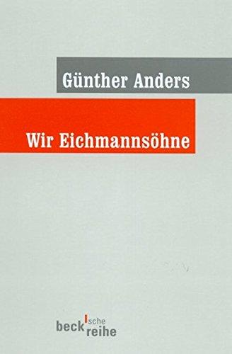 Wir Eichmannsöhne: Offener Brief an Klaus Eichmann