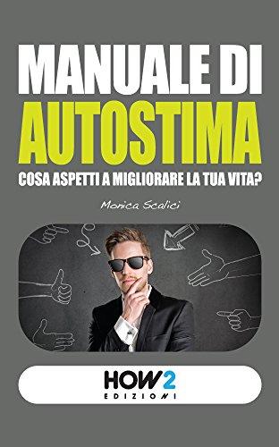 manuale-di-autostima-cosa-aspetti-a-migliorare-la-tua-vita-how2-edizioni-vol-27