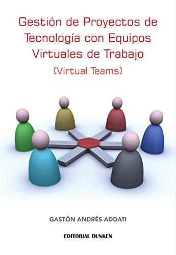 Gestión de Proyectos de Tecnología con Equipos Virtuales de Trabajo (Virtual Teams) por Gastón Andrés Addati
