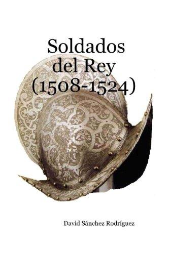 Soldados del Rey (1508-1524)