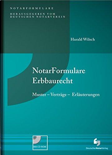 NotarFormulare Erbbaurecht: Muster - Verträge - Erläuterungen, Buch inkl. Muster CD-ROM