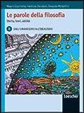Le parole della filosofia. Storia, temi, abilità. Vol. B: Dall'umanesimo all'idealismo. Per le Scuole superiori. Con espansione online