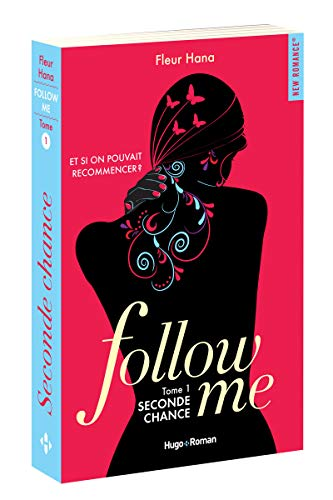 Follow me, tome 1 : Seconde Chance de Fleur Hana