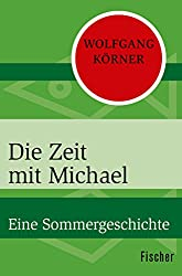 Die Zeit mit Michael: Eine Sommergeschichte