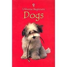 Dogs (Usborne Beginners) by Emma Helbrough (2003-09-02)