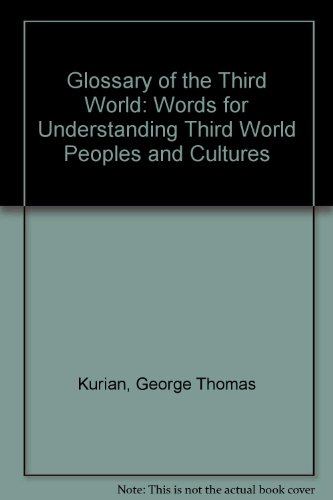 Glossary of the Third World: Words for Understanding Third World Peoples and Cultures