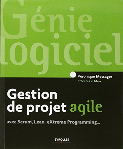 Gestion de projet agile, avec Scrum, Lean, Extreme Programming...