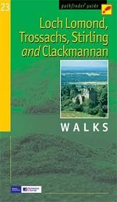 Loch Lomond, the Trossachs, Stirling & Clackmannan: Walks (Pathfinder Guide)