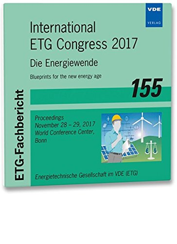 ETG-Fb  155: International ETG Congress 2017, 1 CD-ROMDie Energiewende -  Blueprints for the new energy age Proceedings November 28 - 29, 2017, World