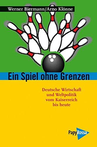 Ein Spiel ohne Grenzen: Wirtschaft und Politik Weltmachtampitionen in Deutschland 1817 bis heute