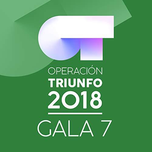 OT Gala 7 (Operación Triunfo 2018)