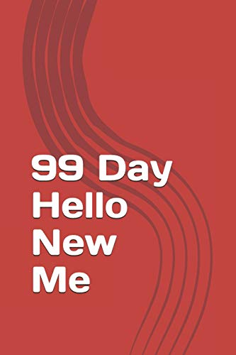 99 Day Hello New Me: A Daily Food and Exercise Journal to Help You Become the Best Version of Yourself (99 Days Meal and Activity Tracker) por Debby Rogers