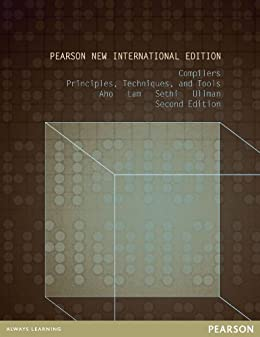Compilers: Pearson New International Edition: Principles, Techniques, and Tools von [Aho, A.V., Lam, Monica S, Sethi, R., Ullman, Jeffrey D.]