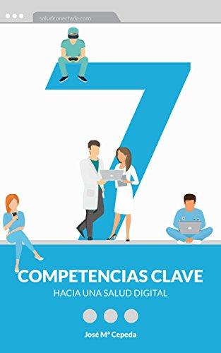 Siete competencias clave hacia una salud digital por Jose Maria Cepeda