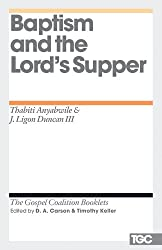 Baptism and the Lord's Supper (The Gospel Coalition Booklets)