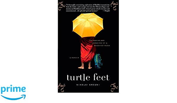 Turtle Feet The Making and Unmaking of a Buddhist Monk