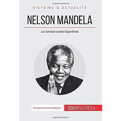 Nelson Mandela: Le combat contre l'apartheid