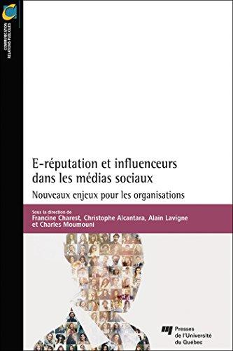 E-réputation et influenceurs dans les médias sociaux : Nouveaux enjeux pour les organisations