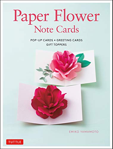 Paper Flower Note Cards: Pop-up Cards * Greeting Cards * Gift Toppers (English Edition)