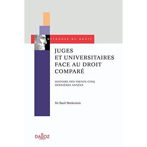 Juges et universitaires face au droit comparé. Hist. des 35 dernières années - 1ère éd.: Histoire des trente-cinq dernières années