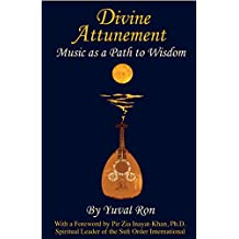 Divine Attunement: Music as a Path to Wisdom (English Edition)