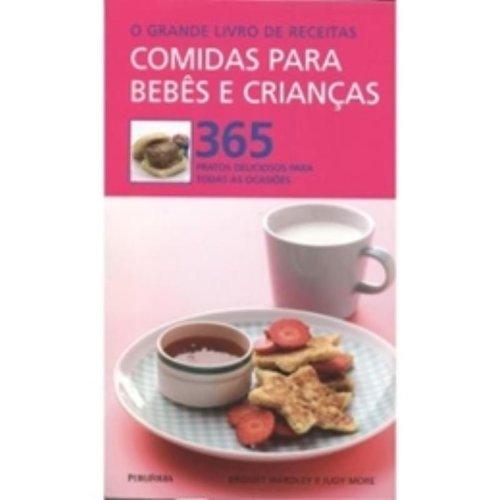 O Grande Livro De Receitas. Comidas Para Bebes E Crianças (Em Portuguese do Brasil)