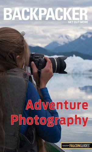 Backpacker Adventure Photography (Backpacker Magazine Series)