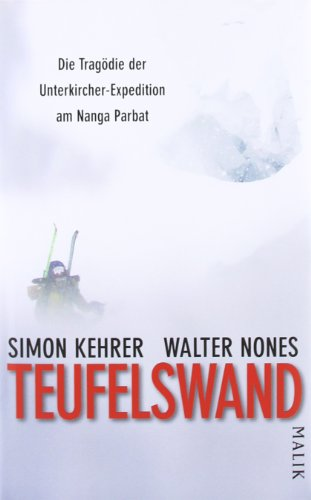 Teufelswand: Die Tragödie der Unterkircher-Expedition am Nanga Parbat