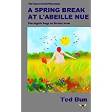 A Spring Break at L'Abeille Nue (Rags to Riches Book 8)