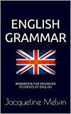 Image de English Grammar: WORKBOOK FOR ADVANCED STUDENTS OF ENGLISH (English Edition)