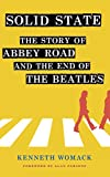 Solid State: The Story of 'Abbey Road' and the End of the Beatles