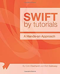 Swift by Tutorials: A Hands-On Approach by Colin Eberhardt (2014-12-04)