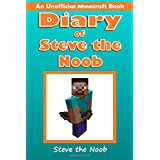 Diary of Steve the Noob: An Unofficial Minecraft Series: Volume 1 (Minecraft Noob Steve Diary Collection)