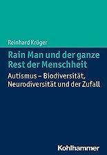 Rain Man und der ganze Rest der Menschheit: Autismus - Biodiversität, Neurodiversität und der Zufall hier kaufen