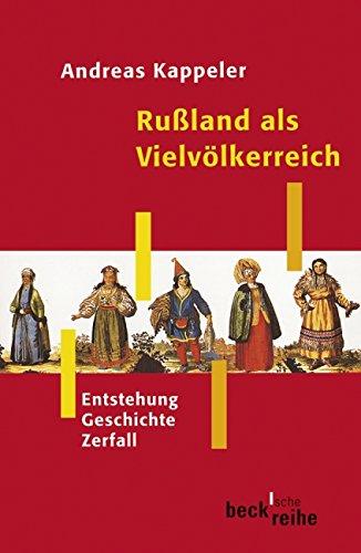 Rußland als Vielvölkerreich: Entstehung - Geschichte - Zerfall