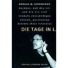 Die Tage in L.: Darüber, dass die DDR und die BRD sich niemals verständigen können geschweige mittels ihrer Literatur