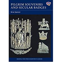 [( Pilgrim Souvenirs and Secular Badges )] [by: Brian Spencer] [May-2010]