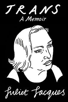 Trans: A Memoir by [Jacques, Juliet]