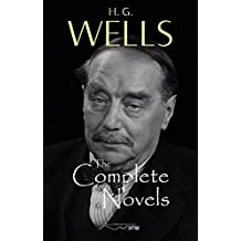 The Collected Works of H. G. Wells: The Complete Novels