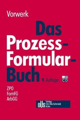 Das Prozessformularbuch: ZPO - FamFG - ArbGG