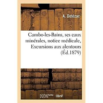 Cambo-les-Bains, ses eaux minérales, notice médicale, Excursions aux alentours