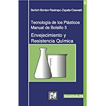 Envejecimiento y Resistencia Quamica: Tecnologaa de Los Plasticos 5 (Tecnología De Los Plásticos)