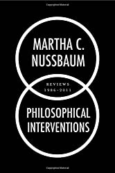 Philosophical Interventions: Reviews 1986-2011 by Martha C. Nussbaum (2012-03-01)