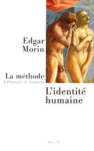 La Méthode - tome 5 L'humanité de l'humanité. l'identité humaine: L' Humanité de l'humanité. L'identité humaine