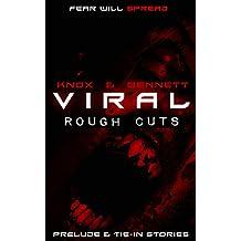 VIRAL: Rough Cuts