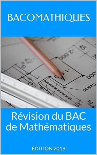 Couverture du livre Révision du BAC de Mathématiques: ÉDITION 2019