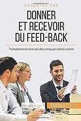 Donner et recevoir du feed-back : transmettre et recevoir des critiques constructives