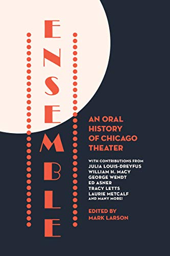 Ensemble: An Oral History of Chicago Theater (English Edition)