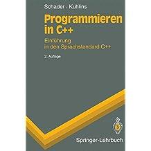 Programmieren in C++: Einführung in den Sprachstandard C++ (Springer-Lehrbuch)