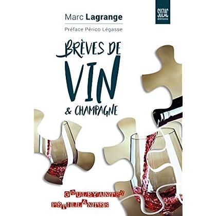 Brèves de vin & champagne : Gouleyantes et pétillantes